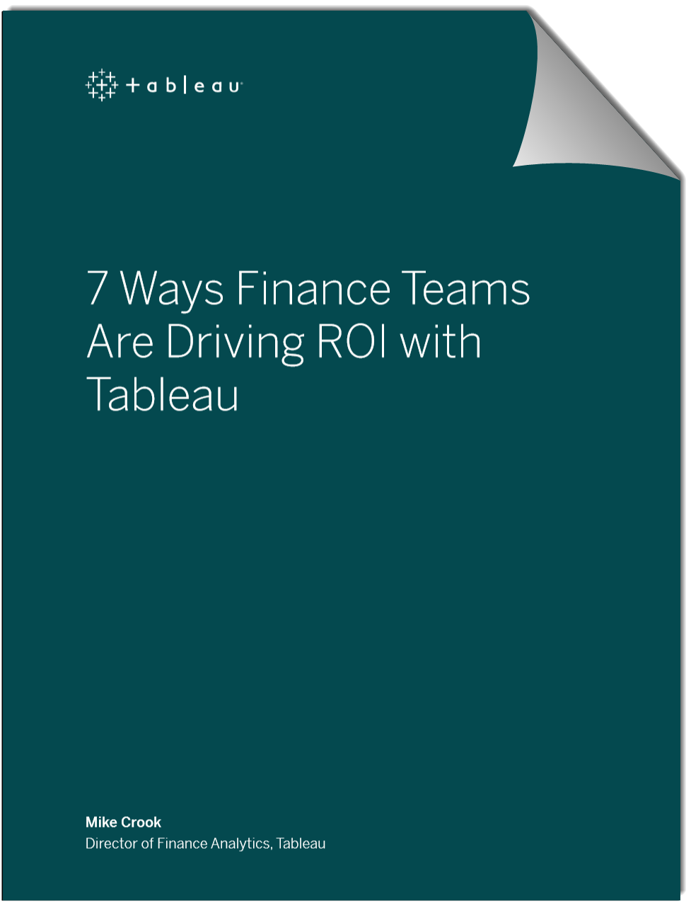 Tableau 7 ways finance teams are driving ROI with Tableau eBook cover
